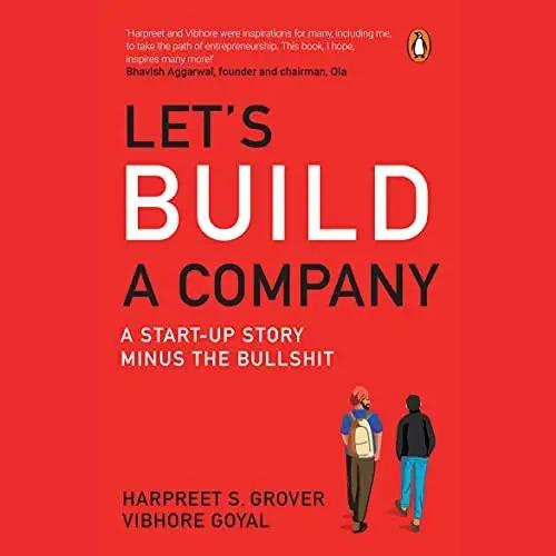 Let's Build A Company: A Start-up Story Minus the Bullshit : Grover, Harpreet, Goyal, Vibhore: Amazon.in: Books